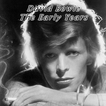 David Bowie - David Bowie the Early Years