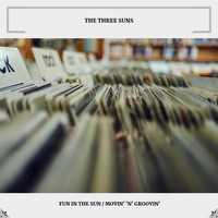 The Three Suns - Fun in the Sun / Movin' 'n' Groovin'