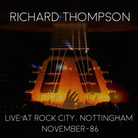 Richard Thompson - Live At Rock City Nottingham 1986 (Live)
