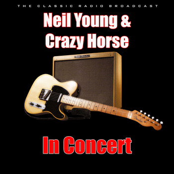 Neil Young & Crazy Horse - In Concert (Live)