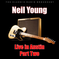 Neil Young - Live in Austin Part Two (Live)