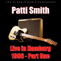 Patti Smith - Live in Hamburg 1996 - Part One (Live)