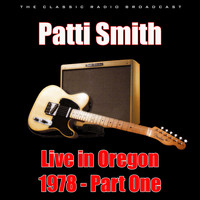 Patti Smith - Live in Oregon 1978 - Part One (Live)