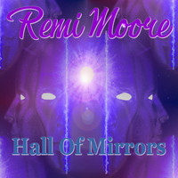 Remi Moore - Hall of Mirrors