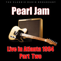 Pearl Jam - Live in Atlanta 1994 - Part Two (Live)