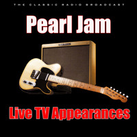 Pearl Jam - Live TV Appearances (Live)