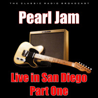 Pearl Jam - Live in San Diego - Part One (Live)