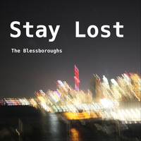 The Blessboroughs - Stay Lost