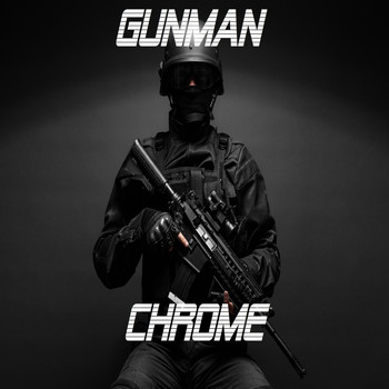 Chrome / - Gunman