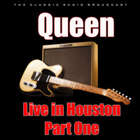 Queen - Live in Houston - Part One (Live)
