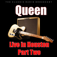 Queen - Live in Houston - Part Two (Live)