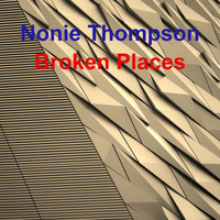 Nonie Thompson / - Broken Places