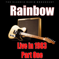 Rainbow - Live in 1983- Part One (Live)