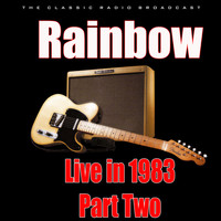 Rainbow - Live in 1983- Part Two (Live)
