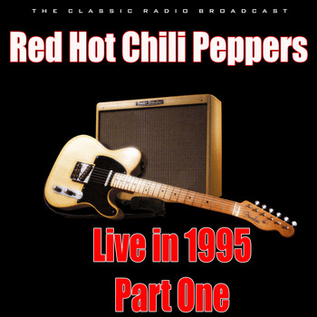 Red Hot Chili Peppers - Live in 1995 - Part One (Live)