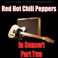 Red Hot Chili Peppers - In Concert - Part Two (Live)