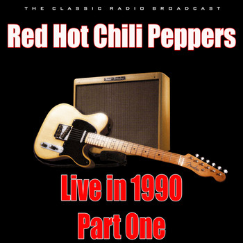 Red Hot Chili Peppers - Live in 1990 - Part One (Live)