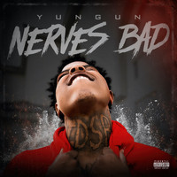 Yungun - Nerve Bad (Explicit)