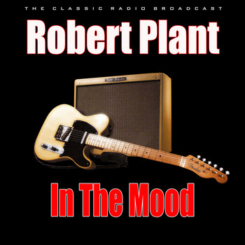 Robert Plant - In The Mood (Live)