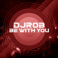 DJ Rob / - Be With You