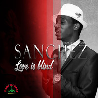 Sanchez - Love Is Blind