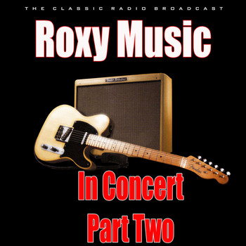 Roxy Music - In Concert - Part Two (Live)