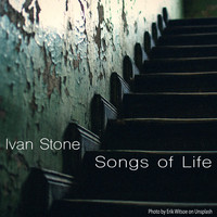 Ivan Stone - Songs of Life