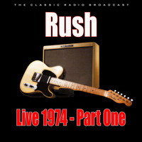 Rush - Live 1974 - Part One (Live)