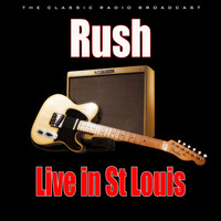 Rush - Live in St Louis (Live)