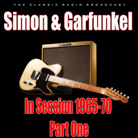 Simon & Garfunkel - In Session 1965-70 - Part One (Live)