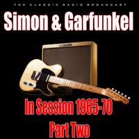 Simon & Garfunkel - In Session 1965-70 - Part Two (Live)