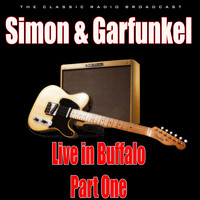 Simon & Garfunkel - Live in Buffalo - Part One (Live)