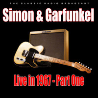 Simon & Garfunkel - Live in 1967 - Part One (Live)