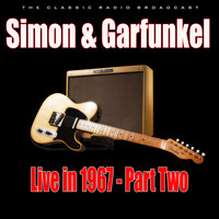 Simon & Garfunkel - Live in 1967 - Part Two (Live)