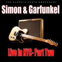 Simon & Garfunkel - Live in NYC- Part Two (Live)