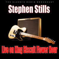 Stephen Stills - Live on King Biscuit Flower Hour (Live)