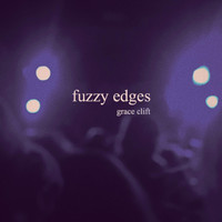 Grace Clift - Fuzzy Edges