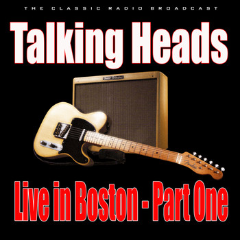 Talking Heads - Live in Boston - Part One (Live)