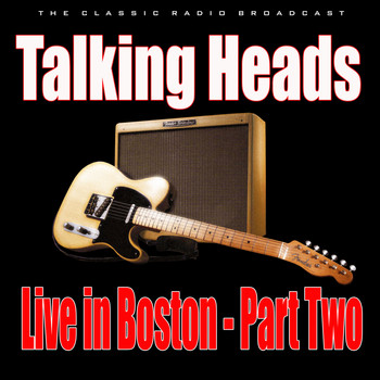 Talking Heads - Live in Boston - Part Two (Live)
