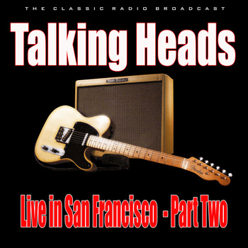 Talking Heads - Live in San Francisco - Part Two (Live)