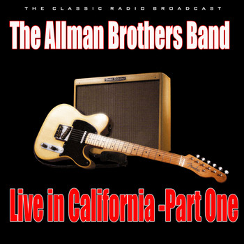 The Allman Brothers Band - Live in California - Part One (Live)