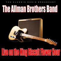 The Allman Brothers Band - Live on the King Biscuit Flower Hour (Live)