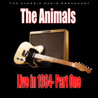 The Animals - Live in 1964- Part One (Live)