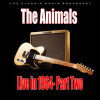 The Animals - The Animals Live Radio 1964 part Two (Live)