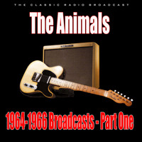 The Animals - 1964-1966 Broadcasts - Part One (Live)