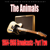 The Animals - 1964-1966 Broadcasts - Part Two (Live)