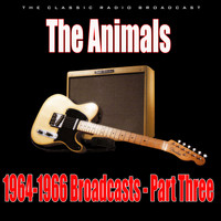 The Animals - 1964-1966 Broadcasts - Part Three (Live)