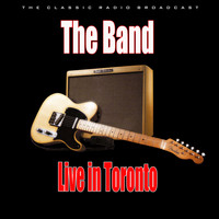The Band - Live in Toronto (Live)