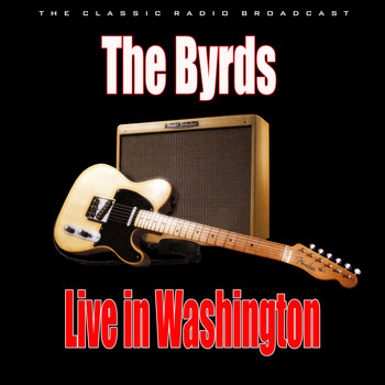 The Byrds - Live in Washington (Live)