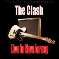 The Clash - Live in New Jersey (Live)